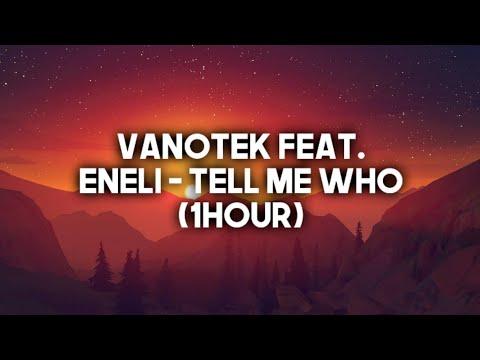 Vanotek feat. Eneli - Tell Me Who (1hour)   Slider & Magnit Remix