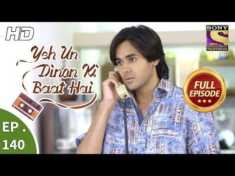 Yeh Un Dinon Ki Baat Hai - Ep 143 - Full Episode - 22nd