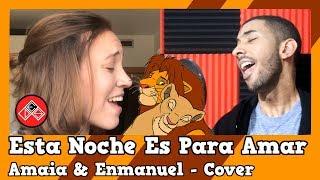Esta Noche Es Para Amar   El Rey León   Amaia & Enmanuel   Cover