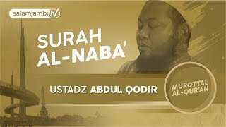 Surah An-naba` - Ustadz Abdul Qodir (FULL)