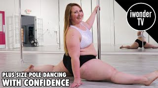Plus Size Pole Dancer Is Teaching Women Body Confidence