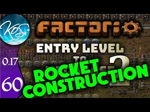 Factorio 0.17 Ep 60: ROCKET CONSTRUCTION - Entry Level to Megabase 2 - Tutorial Let's Play, Gameplay