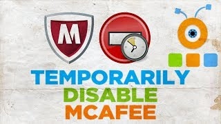 How to Temporarily Disable McAfee Antivirus 2018