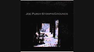 Joe Purdy - Some Things Don't Work Out