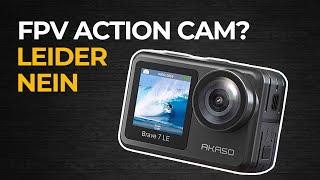 Akaso Brave 7 LE - Actioncam für FPV?