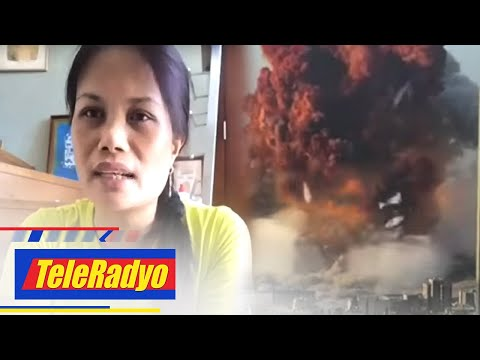 [ABS-CBN]  'Worst na nakita ko': Pinay living in Lebanon recounts Beirut blasts | Teleradyo