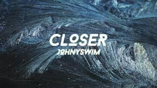 Closer - Johnnyswim