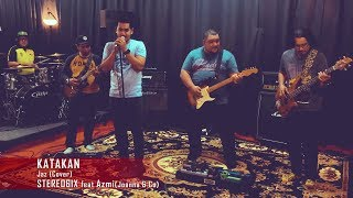 Jaz   Katakan (Rock Cover) By Stereo6ix Feat Azmi (Joanna & Co)