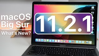 macOS Big Sur 11.2.1 is Out! - What's New?