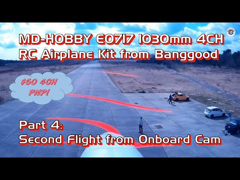 MD-HOBBY E0717 1030mm 4CH RC Airplane PNP for $60 from Banggood - Part 4: Flight from Onboard Camera