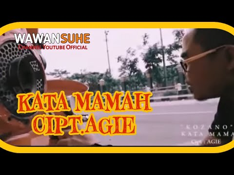 KATA MAMAH || Kozano Cipt. Agie ( Official Music Video )