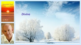 Divine ~ Sprouted Soul: Whole-Souled Poems