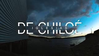 Chiloé - Patrimonio de la Humanidad