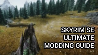 Skyrim SE Ultimate Modding Guide - Released