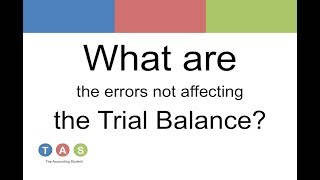 What are the Errors not affecting the Trial Balance?