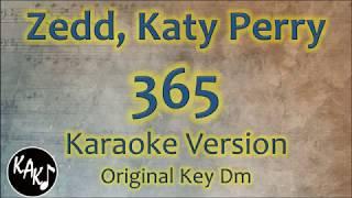 Zedd, Katy Perry   365 Karaoke Instrumental Lyrics Cover Original Key Dm