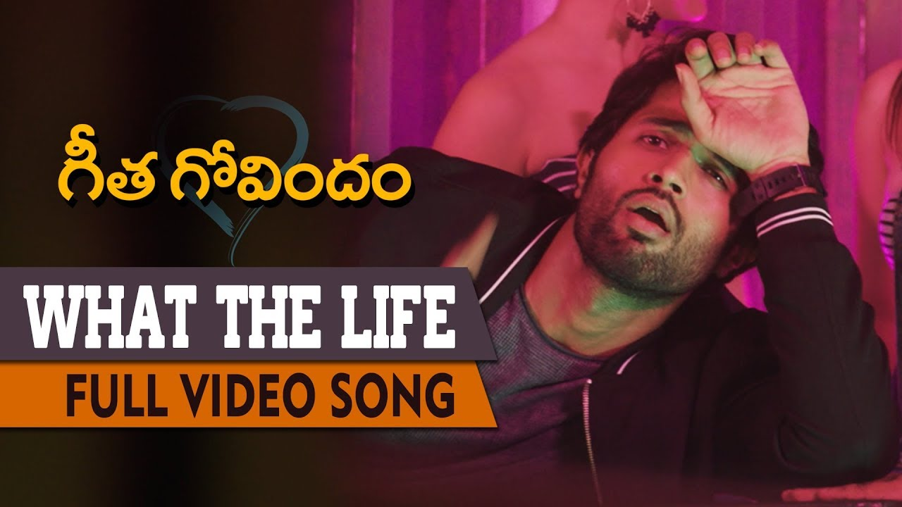 What the Life Lyrics – Geetha Govindam