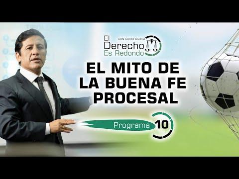 EL MITO DE LA BUENA FE PROCESAL - EDR #10