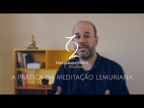 A Prática da Meditação Lemuriana