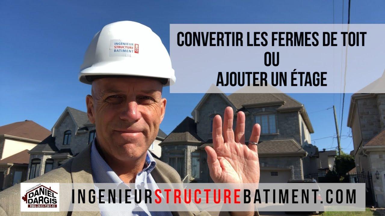 Convertir les fermes de toit ou ajouter un étage - Daniel Dargis ingénieur
