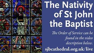 Solemn Mass of The Nativity of St John the Baptist - 24th June 2020