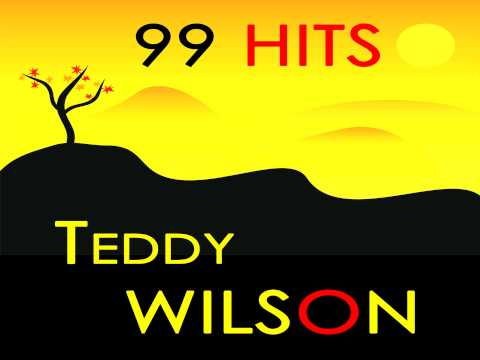 Teddy Wilson - Crying My Soul Out for You