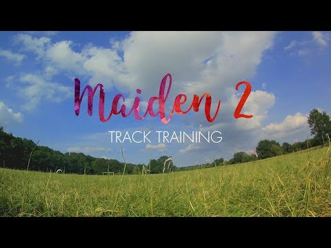 Maiden 2 | Track training - RCX rs2206 & Kakute V2 - X210 - HD