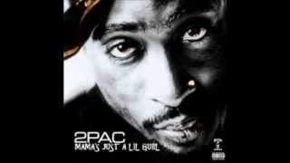 2Pac   Mama's Just A Lil' Girl