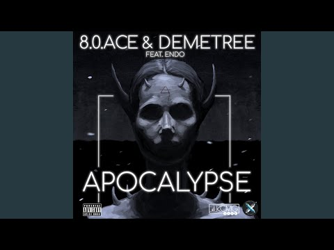 8.0.Ace Apocalypse (feat. Demetree & Endo)
