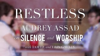 Restless: on Silence in Worship
