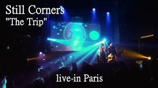 Still Corners   The Trip (live In Paris)