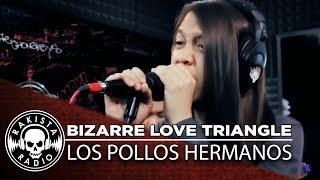 Bizarre Love Triangle(New Order Cover) by Los Pollos Hermanos   Rakista Live EP234