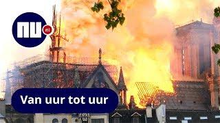 Verwoestende Brand Notre-Dame Van Uur Tot Uur