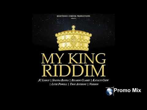 My King Riddim Mix (Full  Oct 2018) Feat. JC Lodge  Troy Anthony  Lytie Powell  Ricardo Clarke