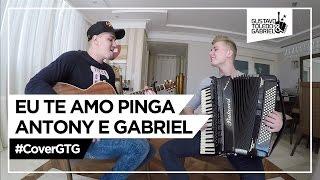 Eu te amo pinga - Antony e Gabriel (Cover Gustavo Toledo e Gabriel)