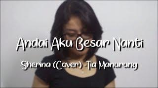 Andai Aku Besar Nanti - Sherina (Melodist Cover)