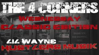 "THE 4 CORNERS WEDNESDAY CLASSIC EDITION #25 LIL WAYNE ""Hustlers Musik"""