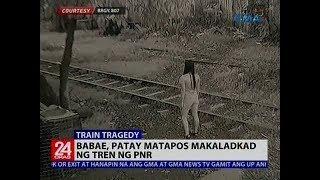 Babae, nakaladkad ng tren ng PNR; patay   24 Oras