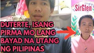 BABAYARAN DAW NIYA ANG UTANG NG PILIPINAS KUNG MAKIKIPAGKITA SA KANYA SI DUTERTE