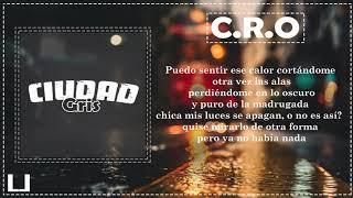 C.R.O · CIUDAD GRIS | Letra | (lyrics)