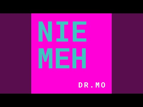 Nie Meh - Dr. Mo - Topic