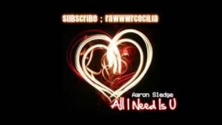 All I Need Is U - Aaron Sledge