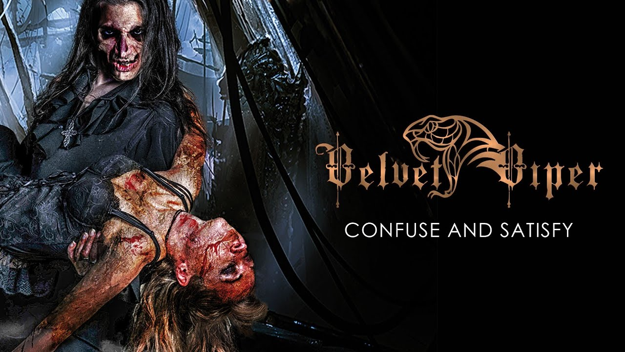 VELVET VIPER - Confuse and satisfy