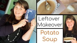 Leftover Makeover- Potato Soup From Leftover Mashed Potatoes