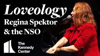 Loveology   Regina Spektor With The National Symphony Orchestra | LIVE At The Kennedy Center