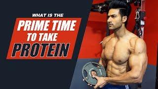 Prime Time to Take PROTEIN - Best Time to Take Protein   info by Guru Mann
