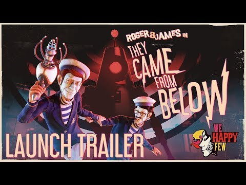 They Came From Below - We Happy Few DLC Launch Trailer thumbnail