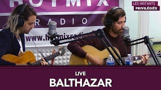 Balthazar   I'm Never Gonna Let You Down Again (Live Hotmixradio)