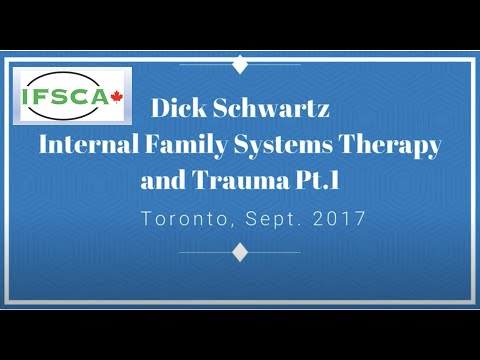 Dick Schwartz: IFS and Trauma 1 of 4
