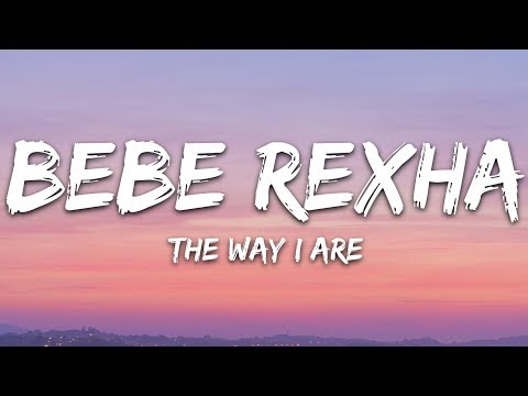 Bebe Rexha - The Way I Are (Lyrics) feat. Lil Wayne (Dance With Somebody)